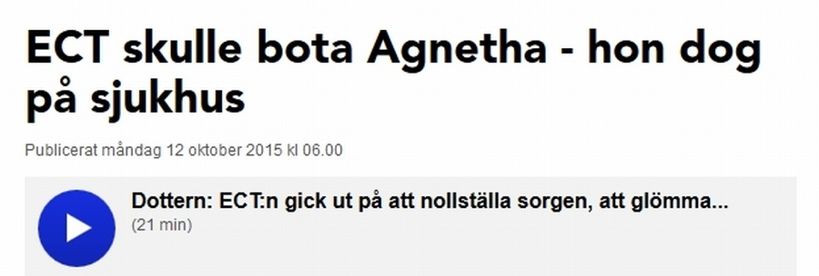 Agneta dog efter psykiatrins elchocker, ECT